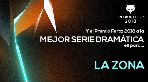La serie LA ZONA se recibe el galardón de los Premios Feroz 2018 a la Mejor Serie Dramática.