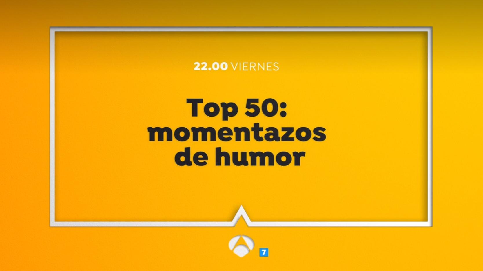 Estreno Top 50 : Momentazos de Humor